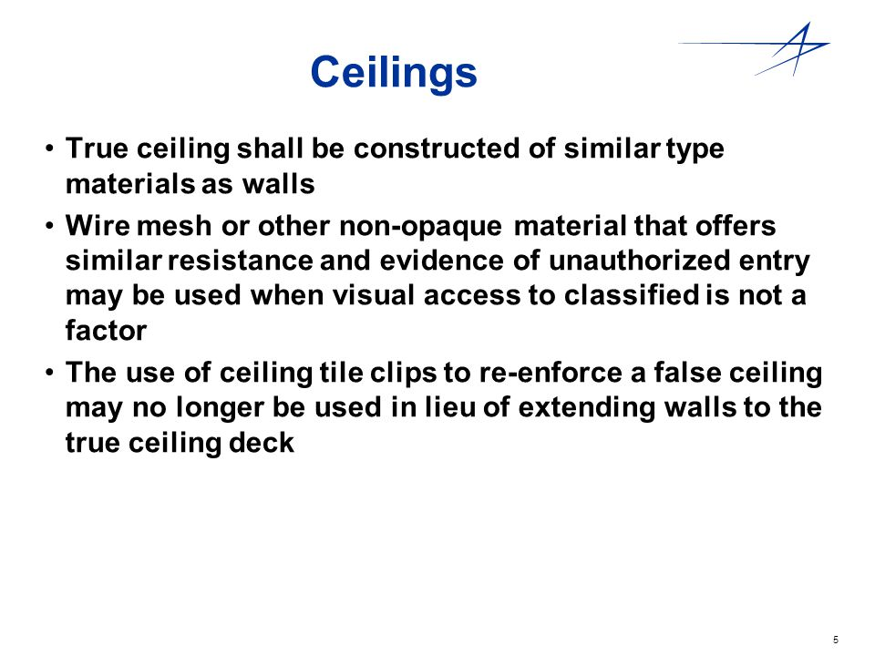 Ceilings True ceiling shall be constructed of similar type materials as walls.