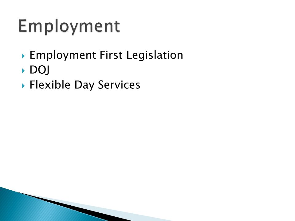 Employment Employment First Legislation DOJ Flexible Day Services