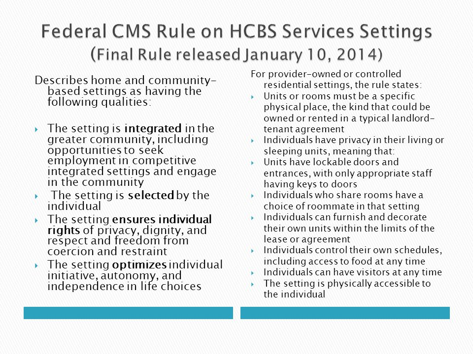 Federal CMS Rule on HCBS Services Settings (Final Rule released January 10, 2014)