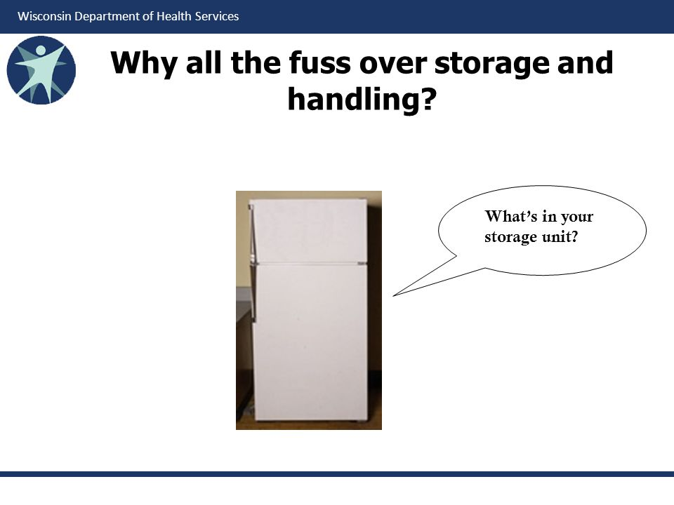 Why all the fuss over storage and handling
