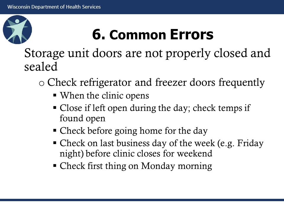 6. Common Errors Storage unit doors are not properly closed and sealed