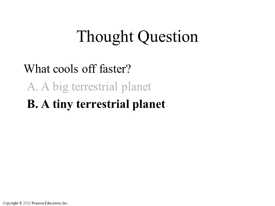 Thought Question What cools off faster A big terrestrial planet