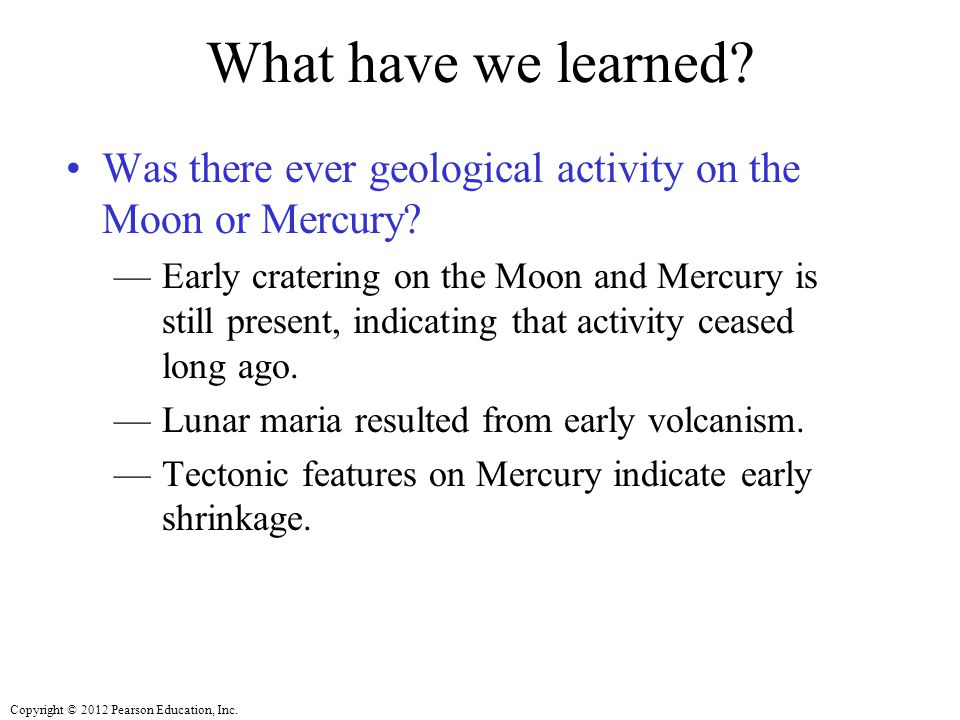 What have we learned Was there ever geological activity on the Moon or Mercury