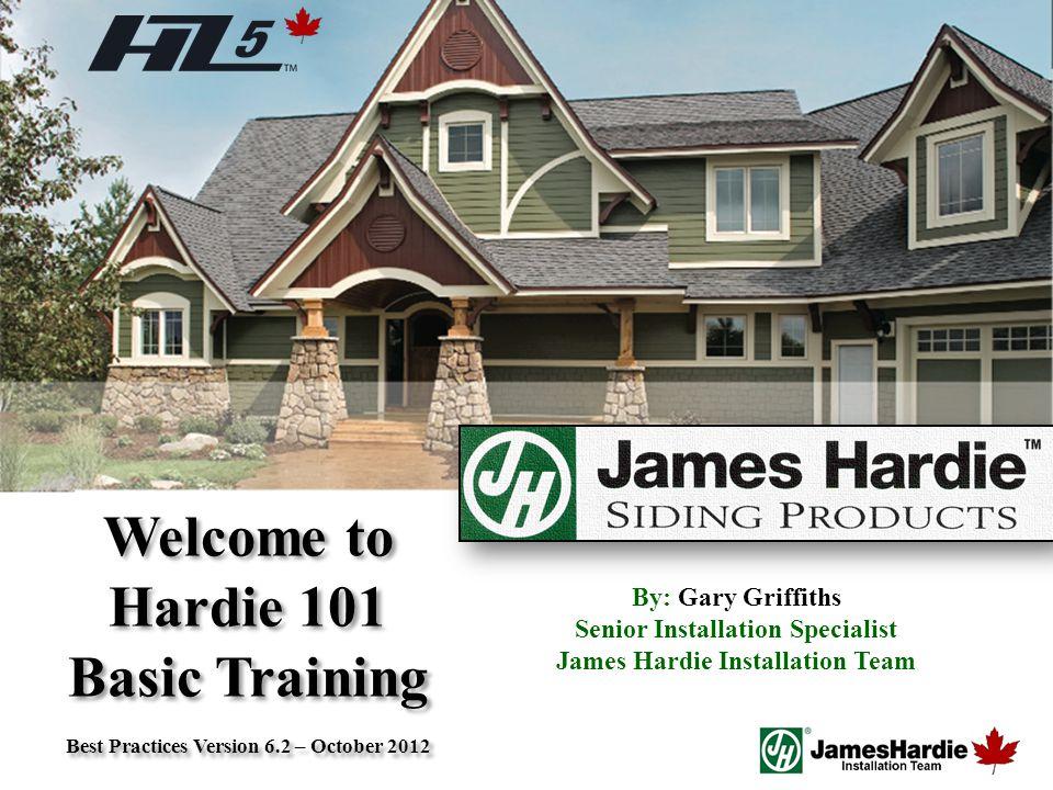 Welcome to Hardie 101 Basic Training