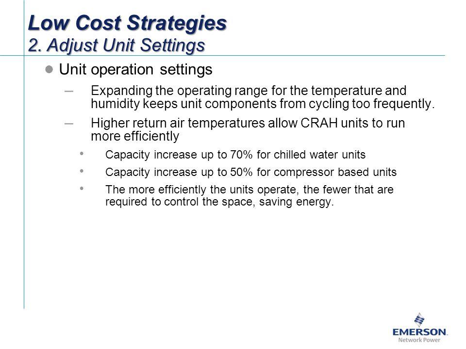 Low Cost Strategies 2. Adjust Unit Settings