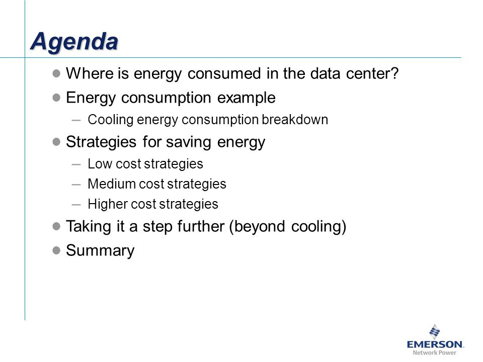 Agenda Where is energy consumed in the data center
