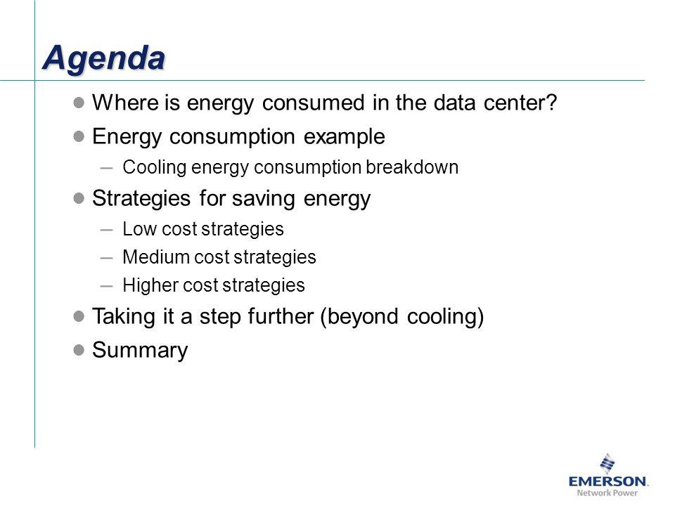 Agenda Where is energy consumed in the data center