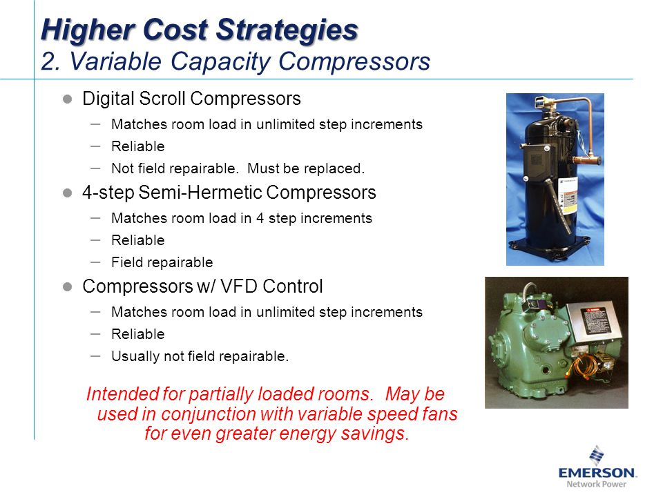 Higher Cost Strategies 2. Variable Capacity Compressors
