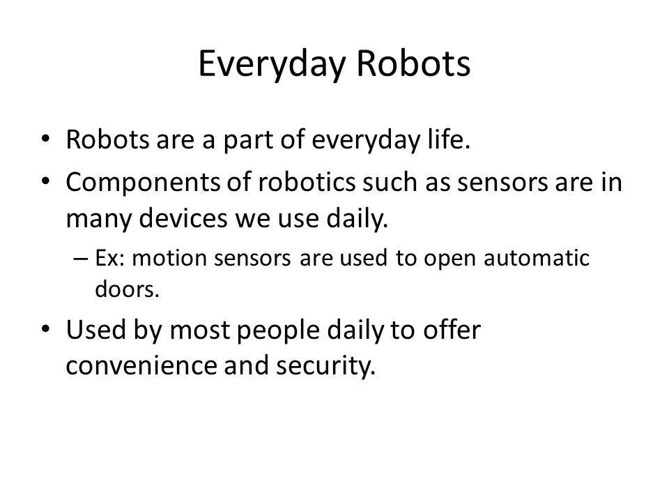 Everyday Robots Robots are a part of everyday life.