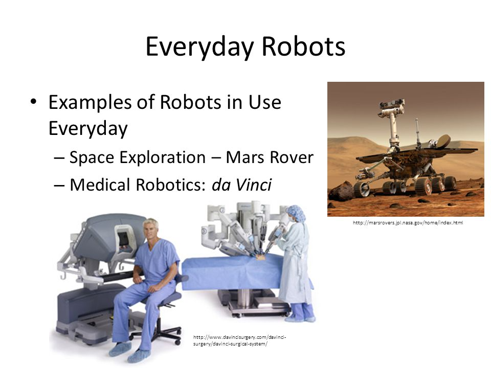 Everyday Robots Examples of Robots in Use Everyday