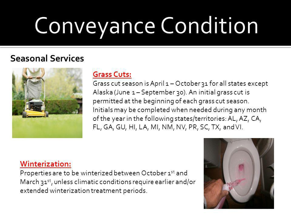 Conveyance Condition Seasonal Services Grass Cuts: Winterization: