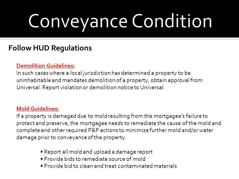 Conveyance Condition Follow HUD Regulations Demolition Guidelines: