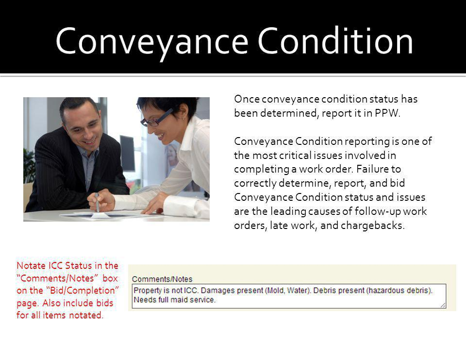 Conveyance Condition Once conveyance condition status has been determined, report it in PPW.
