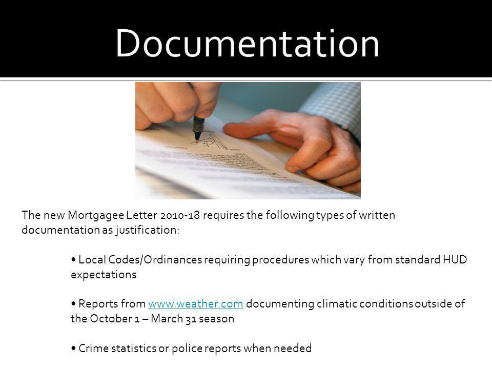 Documentation The new Mortgagee Letter 2010-18 requires the following types of written documentation as justification: