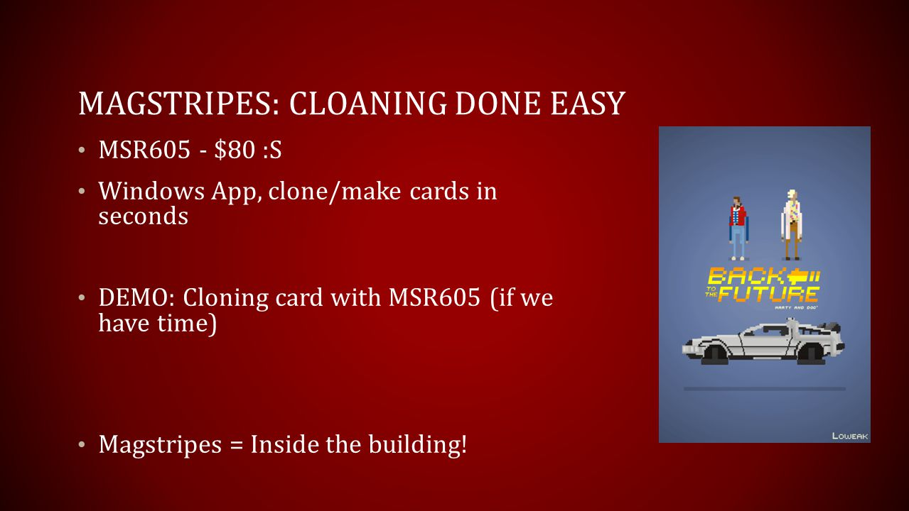 Magstripes: Cloaning Done Easy
