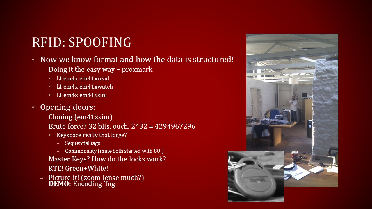 RFID: Spoofing Now we know format and how the data is structured!