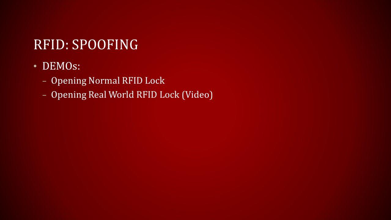 RFID: Spoofing DEMOs: Opening Normal RFID Lock