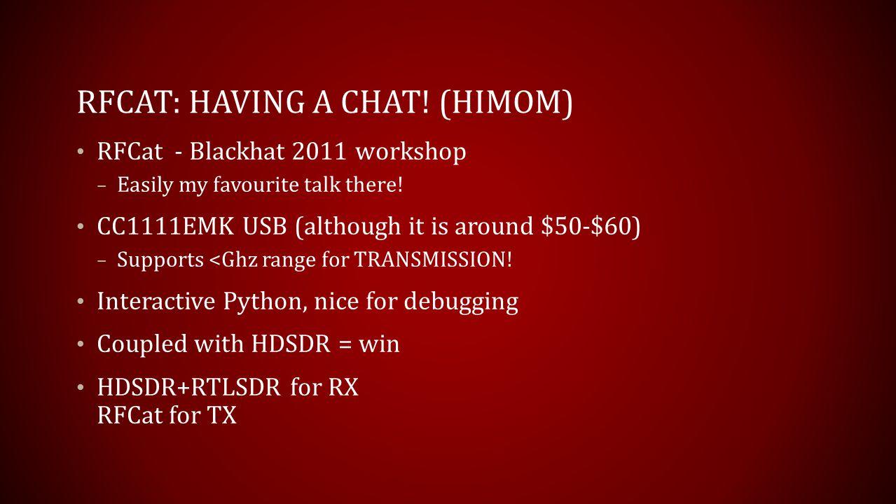 RFCAT: Having a chat! (HIMOM)