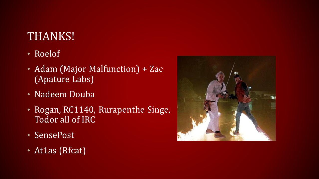Thanks! Roelof Adam (Major Malfunction) + Zac (Apature Labs)