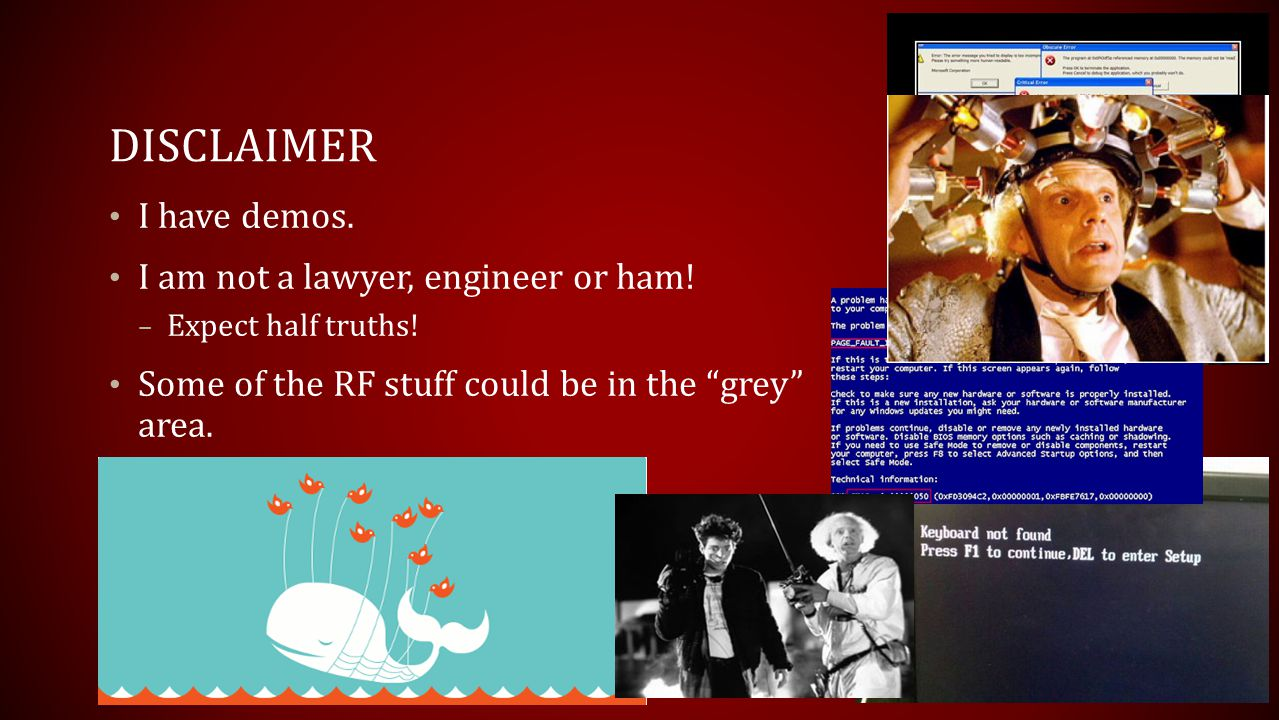 DISCLAIMER I have demos. I am not a lawyer, engineer or ham!