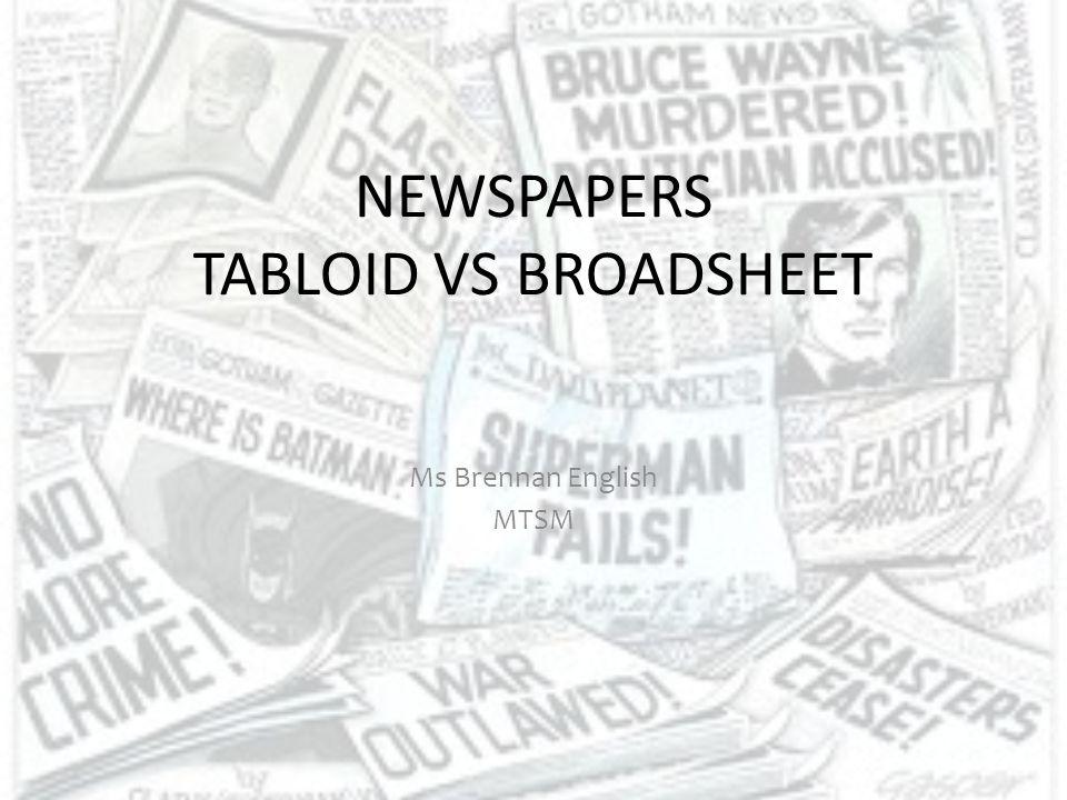 NEWSPAPERS TABLOID VS BROADSHEET