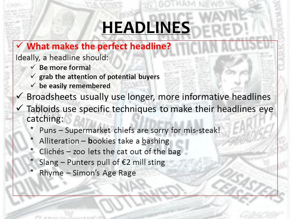 HEADLINES What makes the perfect headline