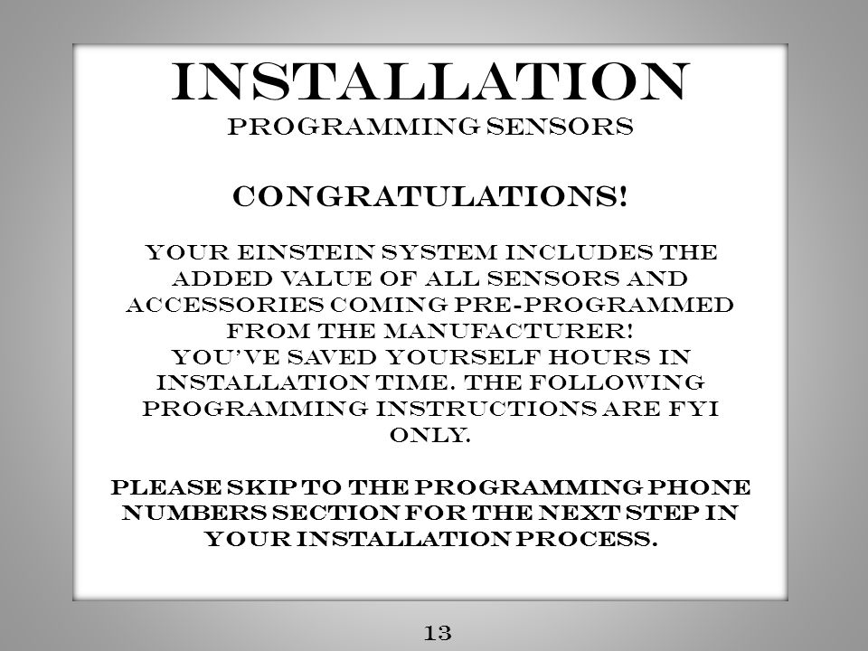 Installation Congratulations! Programming sensors