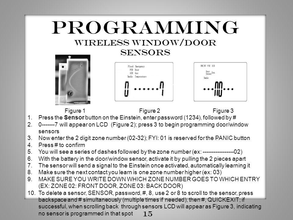Programming wireless window/door Sensors 15 Figure 1 Figure 2 Figure 3