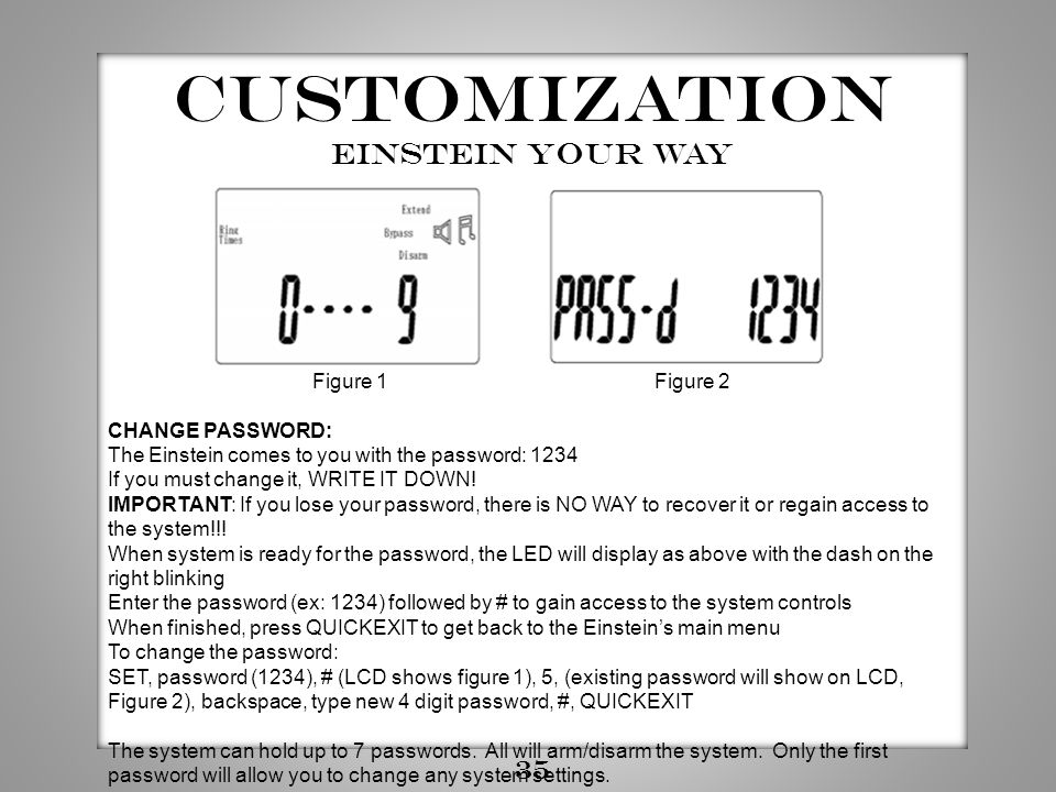 Customization Einstein your way 35 Figure 1 Figure 2 CHANGE PASSWORD: