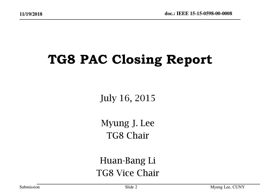 July 16, 2015 Myung J. Lee TG8 Chair Huan-Bang Li TG8 Vice Chair