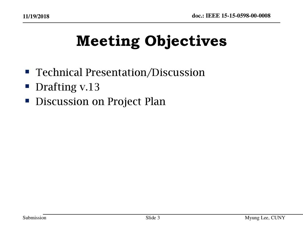 Meeting Objectives Technical Presentation/Discussion Drafting v.13