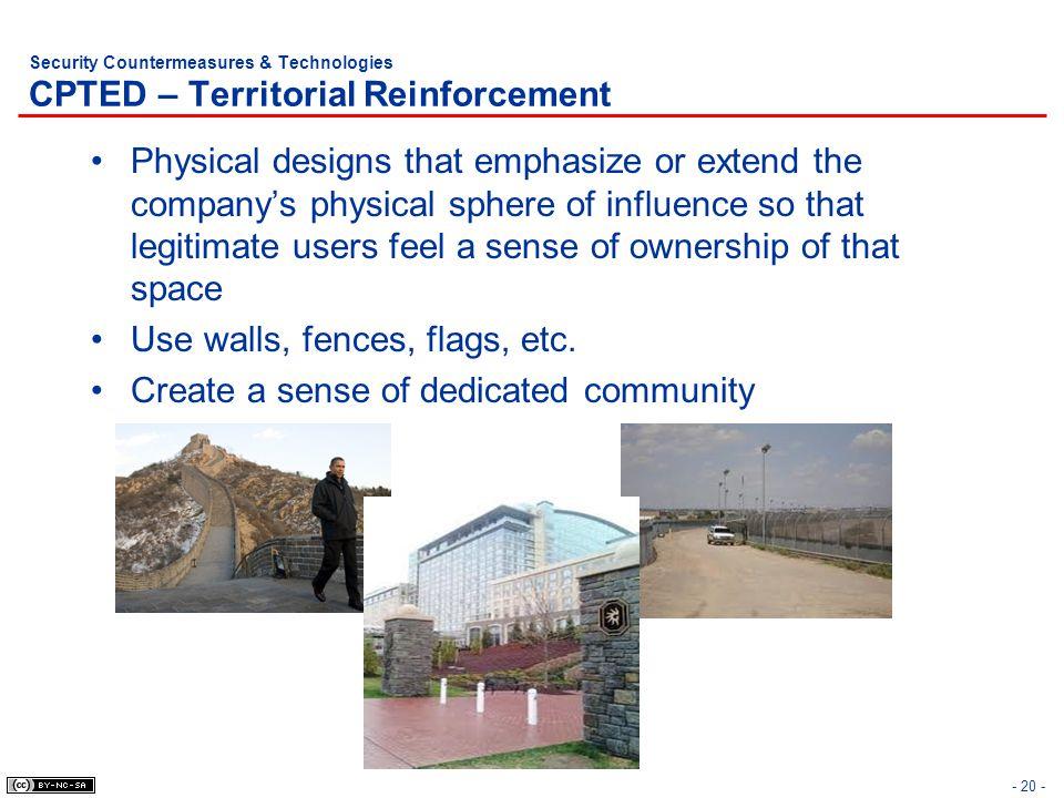 Use walls, fences, flags, etc. Create a sense of dedicated community