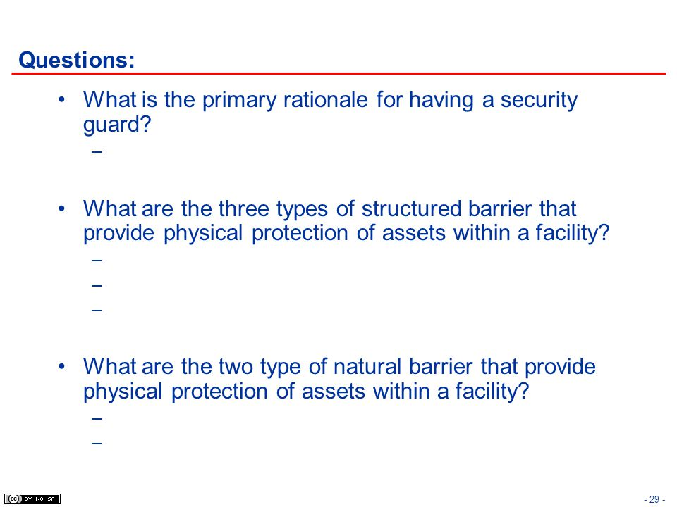 Questions: What is the primary rationale for having a security guard