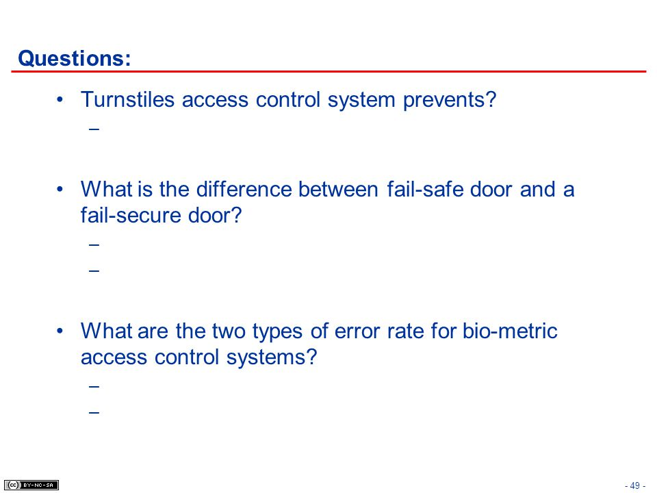Questions: Turnstiles access control system prevents What is the difference between fail-safe door and a fail-secure door