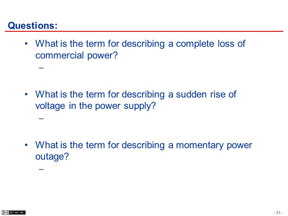 Questions: What is the term for describing a complete loss of commercial power