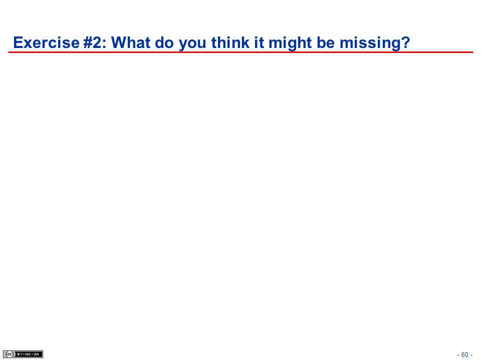 Exercise #2: What do you think it might be missing