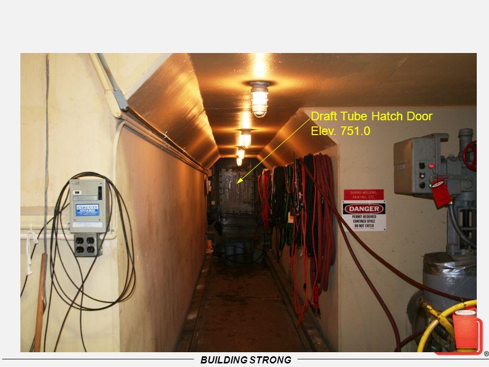 Draft Tube Hatch Door Elev. 751.0 BUILDING STRONG