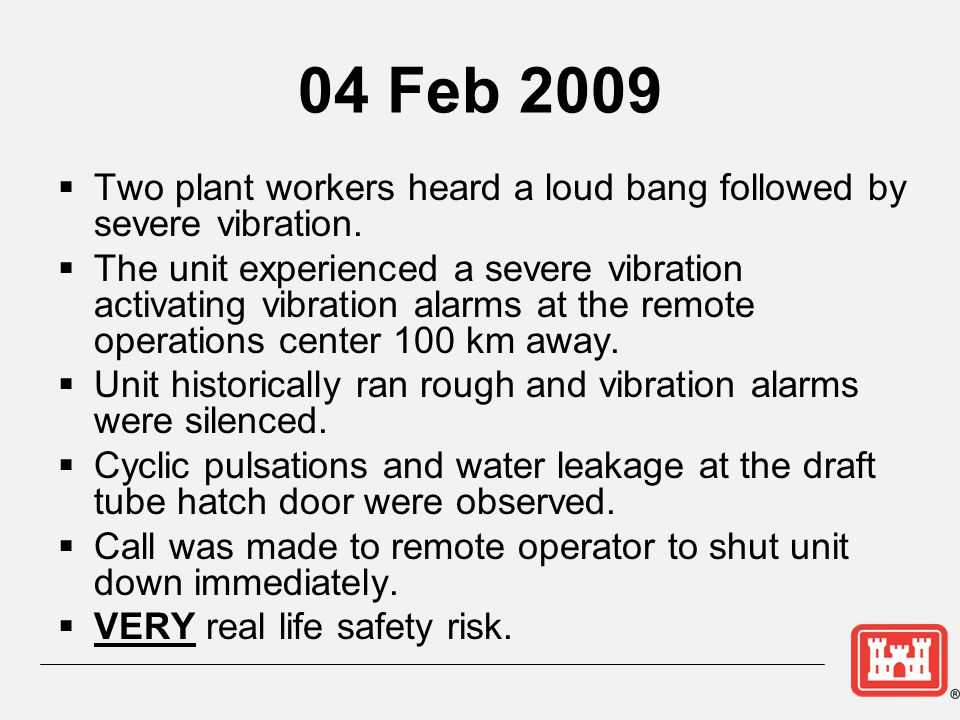 04 Feb 2009 Two plant workers heard a loud bang followed by severe vibration.