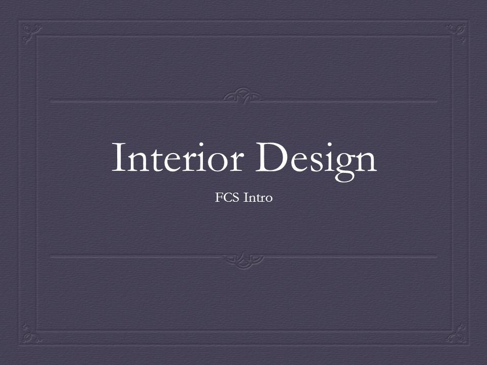 Interior Design FCS Intro