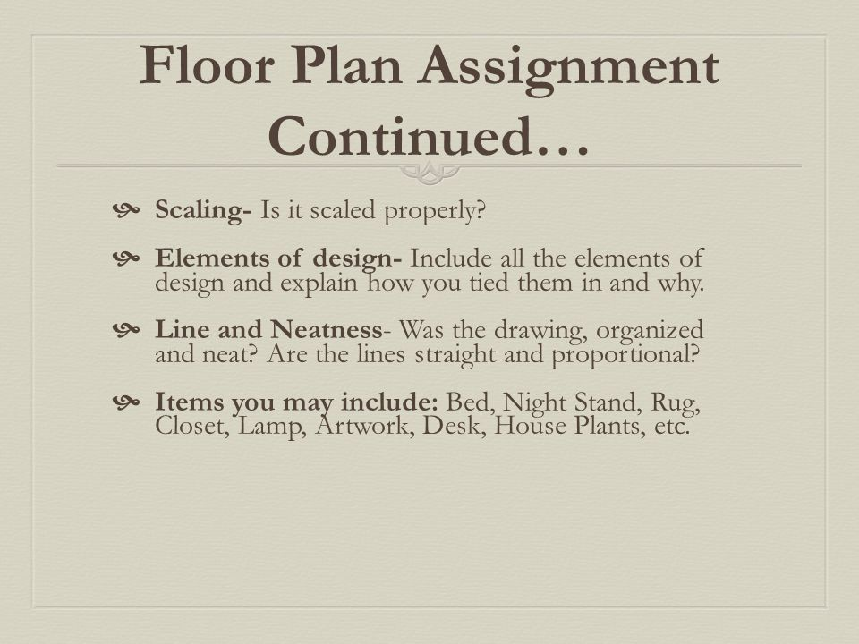 Floor Plan Assignment Continued…
