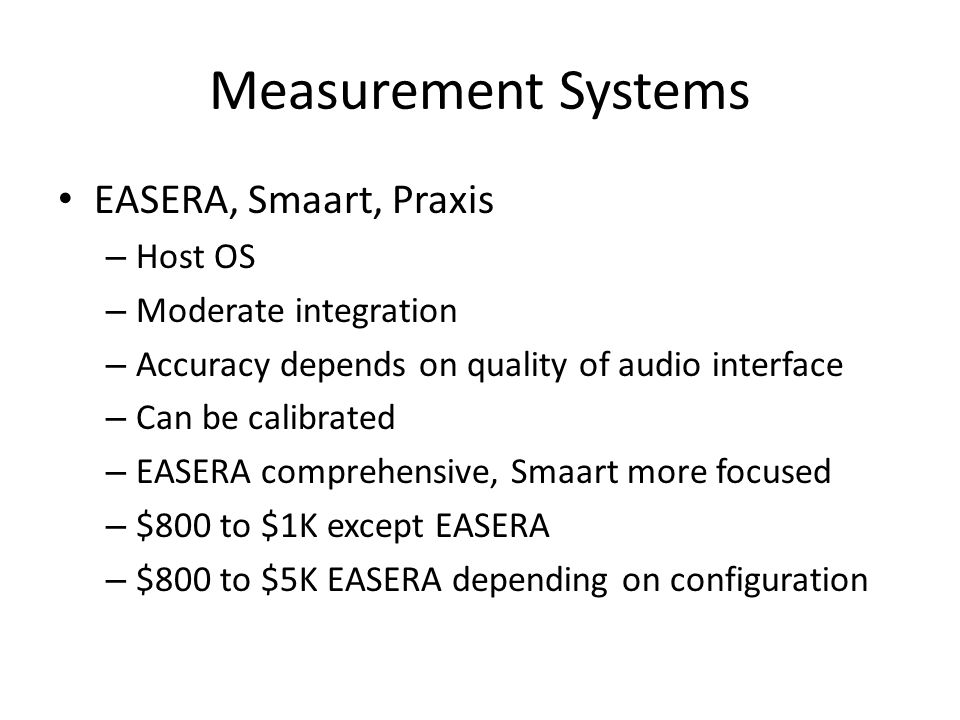 Measurement Systems EASERA, Smaart, Praxis Host OS
