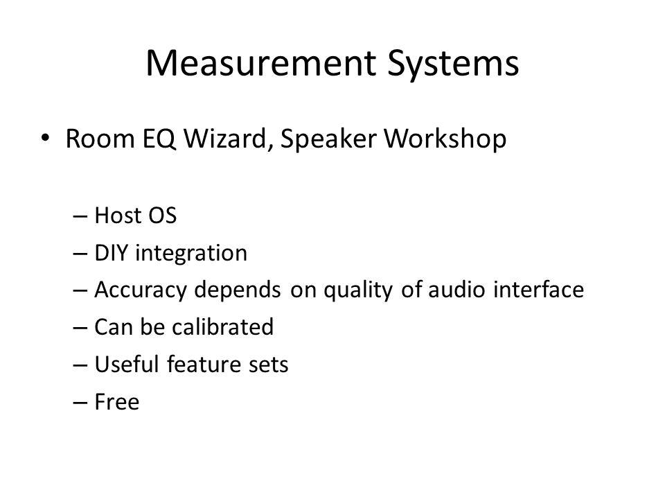 Measurement Systems Room EQ Wizard, Speaker Workshop Host OS