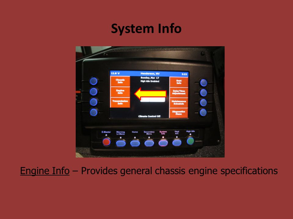 System Info Engine Info – Provides general chassis engine specifications