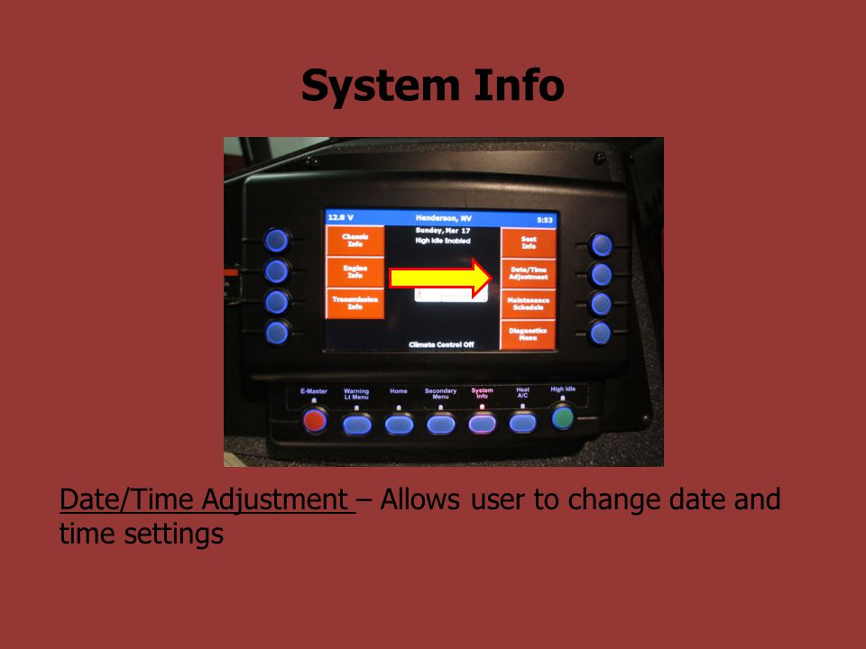 System Info Date/Time Adjustment – Allows user to change date and time settings
