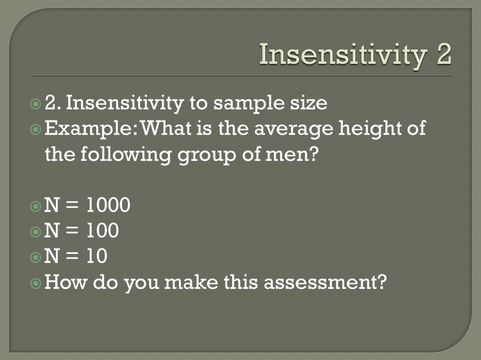 Insensitivity 2 2. Insensitivity to sample size