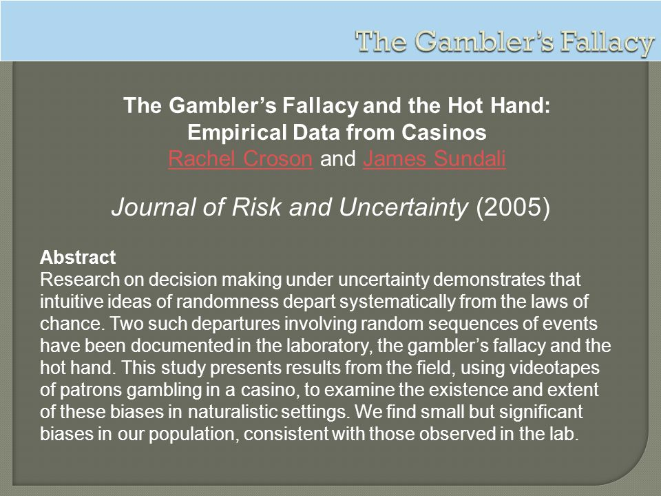 The Gambler's Fallacy and the Hot Hand: Empirical Data from Casinos