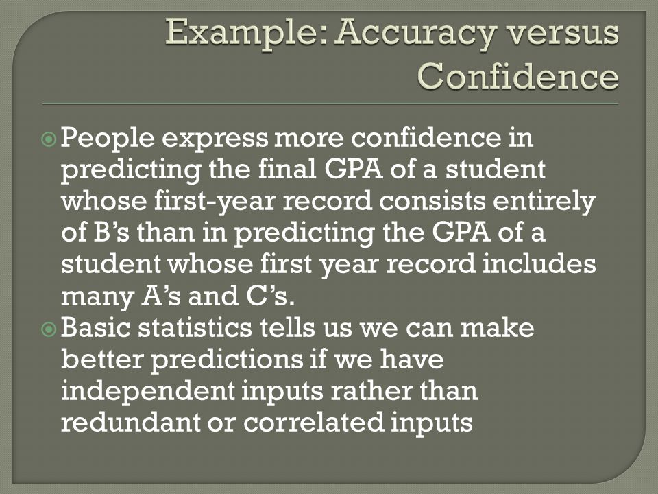 Example: Accuracy versus Confidence
