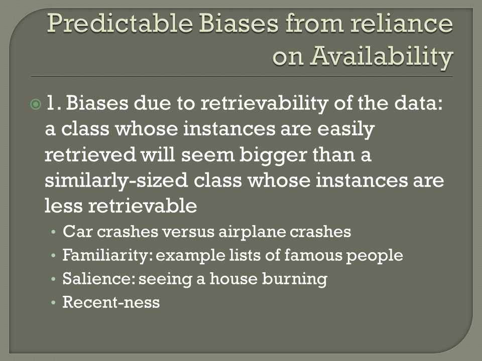 Predictable Biases from reliance on Availability