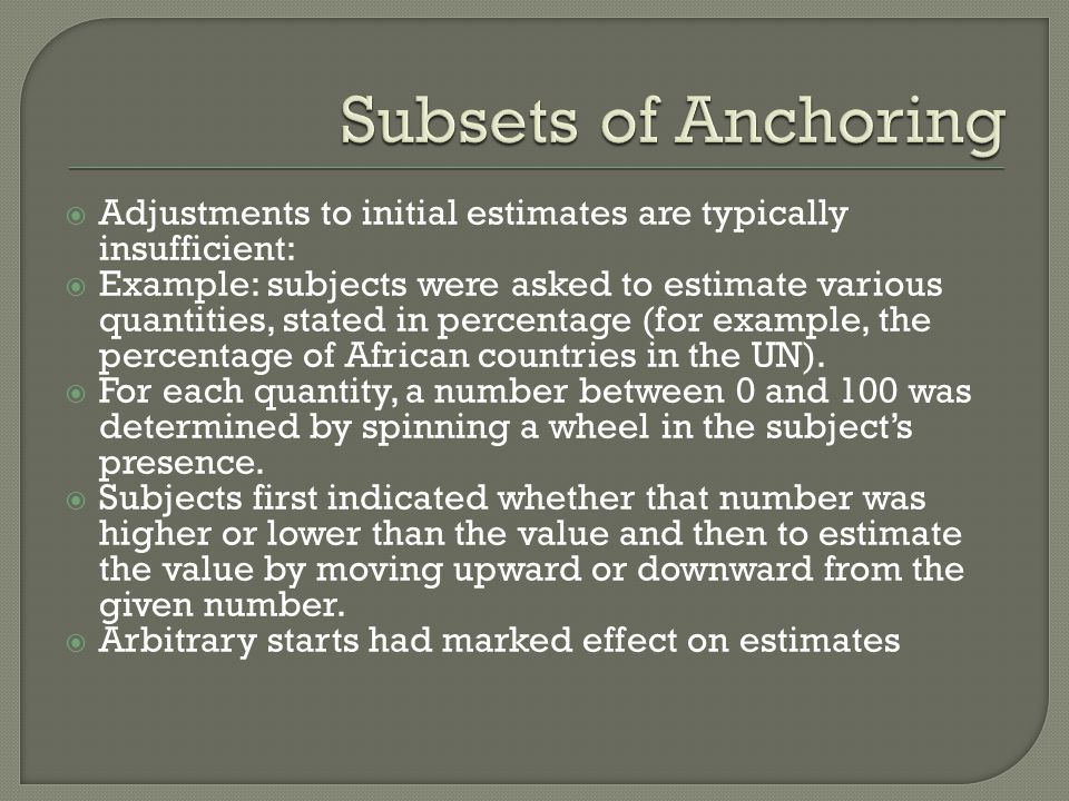 Subsets of Anchoring Adjustments to initial estimates are typically insufficient: