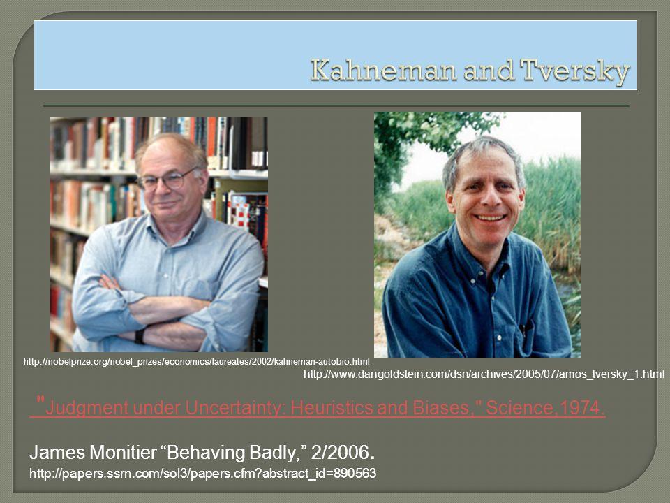 Kahneman and Tversky http://nobelprize.org/nobel_prizes/economics/laureates/2002/kahneman-autobio.html.